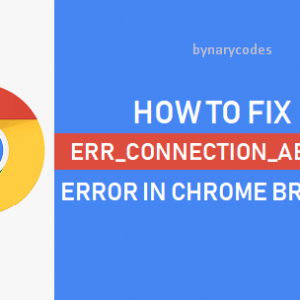 Fix ERR_CONNECTION_ABORTED error in Chrome browser