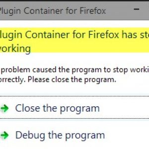 Firefox crashing plugin container has stopped working